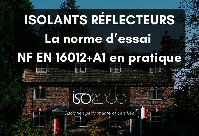 Visuel : ISOLANTS REFLECTEURS : La norme d'essai NF EN 16012+A1 en pratique
