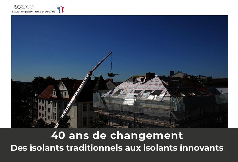 Visuel : Des isolants traditionnels aux isolants innovants: retour sur 40 ans de changement!